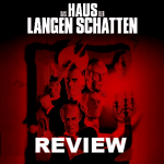 Haus der langen Schatten Review